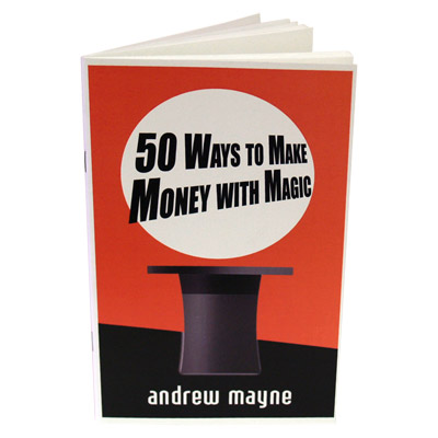 >50 Ways To Make Money With Magic by Andrew Mayne