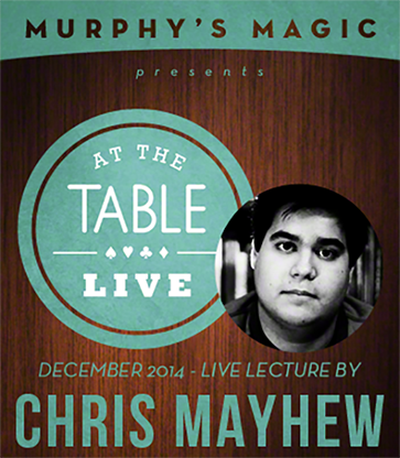 At the Table Live Lecture - Chris Mayhew 12/30/2014 - video DOWN