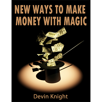 New ways to make money from magic by Devin Knight - eBook DOWNLO