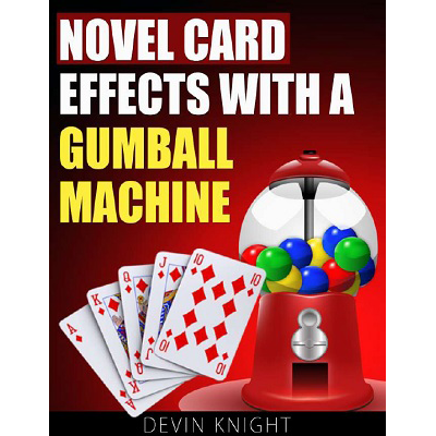 Novel Effects with a Gumball Machine by Devin Knight - eBook DOW
