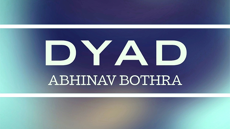 >DYAD by Abhinav Bothra video DOWNLOAD