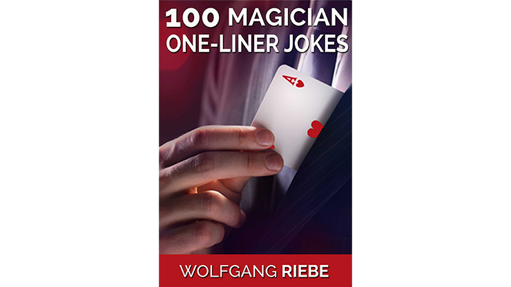 >100 Magician One-Liner Jokes by Wolfgang Riebe eBook DOWNLOAD
