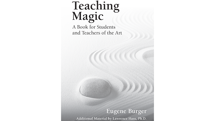 Teaching Magic: A Book for Students and Teachers of the Art by E