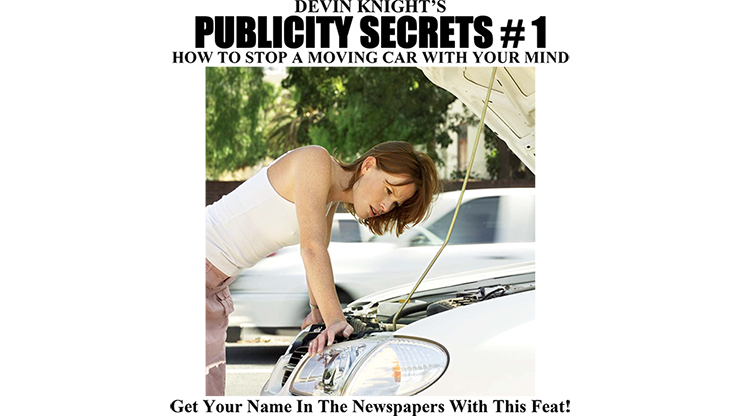 >Publicity Secrets #1 How to Stop a Moving Car with Your Mind by