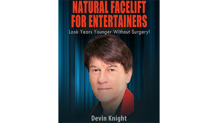 >Natural Facelift for Entertainers by Devin Knight eBook DOWNLOAD