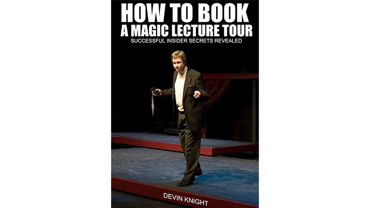 So You Want To Do A Magic Lecture Tour by Devin Knight eBook DOW