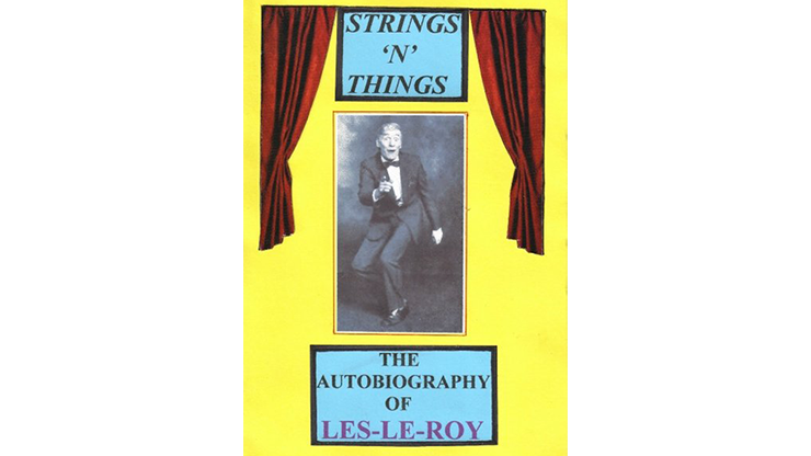 >Strings 'N' Things - A Life in Show-Business by Les-Le-Roy aka T