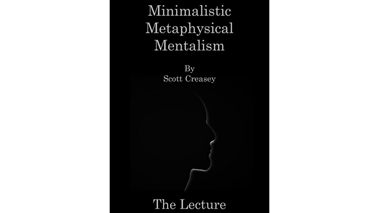 >Minimalistic, Metaphysical, Mentalism - The Lecture by Scott Cre