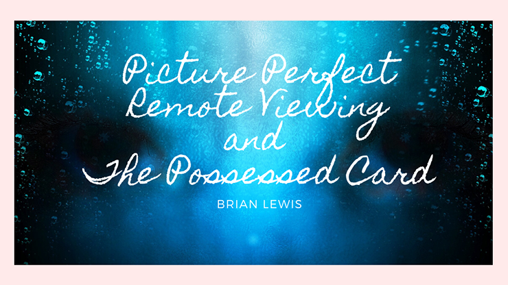 >Picture Perfect Remote Viewing & The Possessed Card by Brian Lew