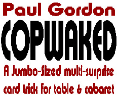 COPWAKED - Killer Jumbo Magic Card Trick for Workers!